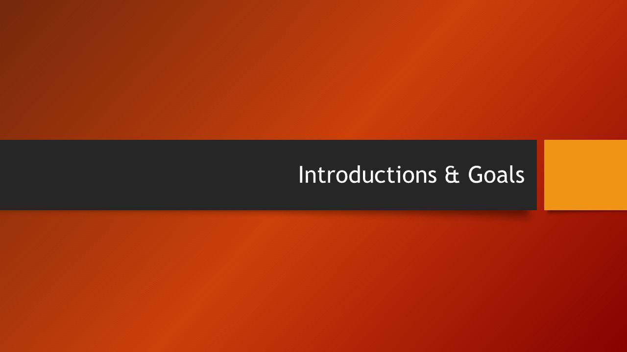 Introductions & Goals