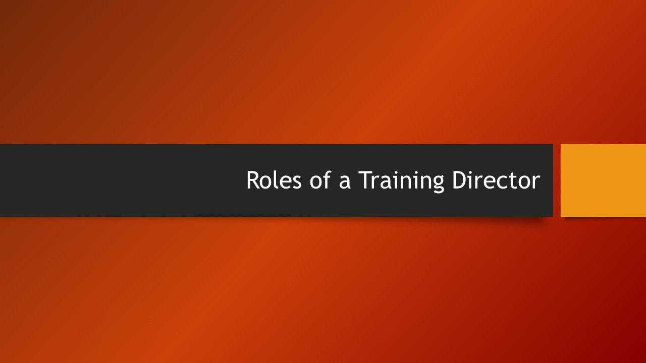 Roles of a Training Director