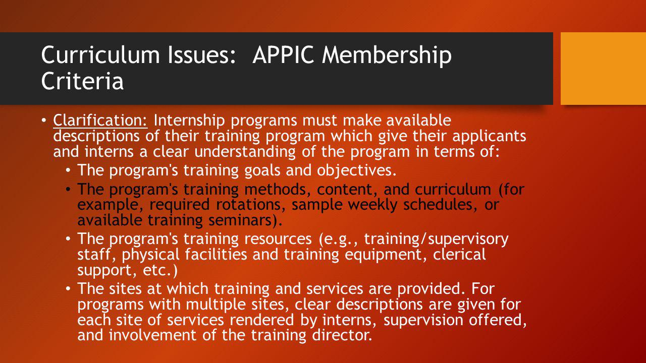 Curriculum Issues: APPIC Membership Criteria Clarification: Internship programs must make available descriptions of their training program which give