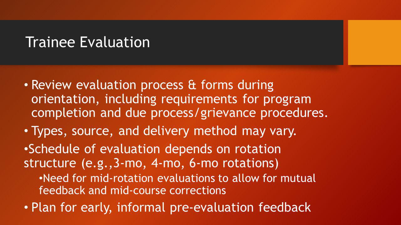 Trainee Evaluation Review evaluation process & forms during orientation, including requirements for program completion and due process/grievance proce