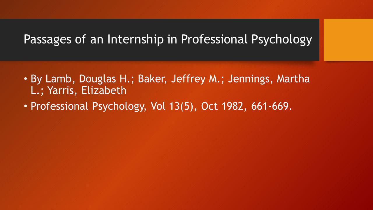 Passages of an Internship in Professional Psychology Presents a model for understanding the various stages of an internship in professional psychology as it affects both the interns and the training agency.