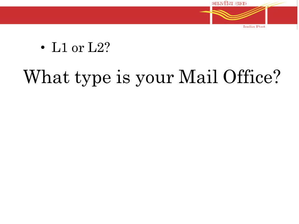 What type is your Mail Office L1 or L2