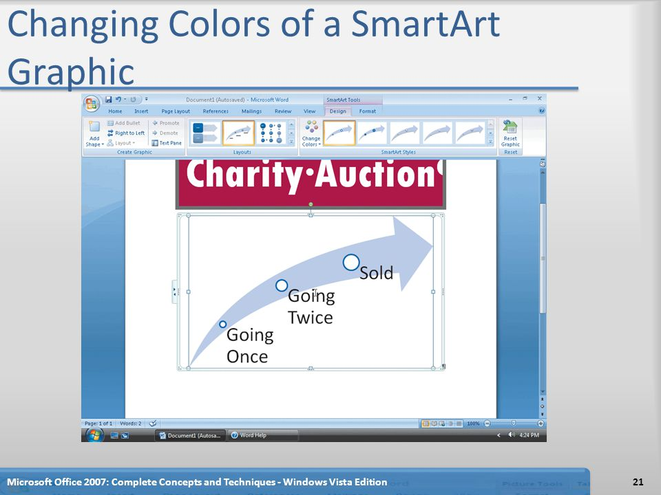 Changing Colors of a SmartArt Graphic Microsoft Office 2007: Complete Concepts and Techniques - Windows Vista Edition21