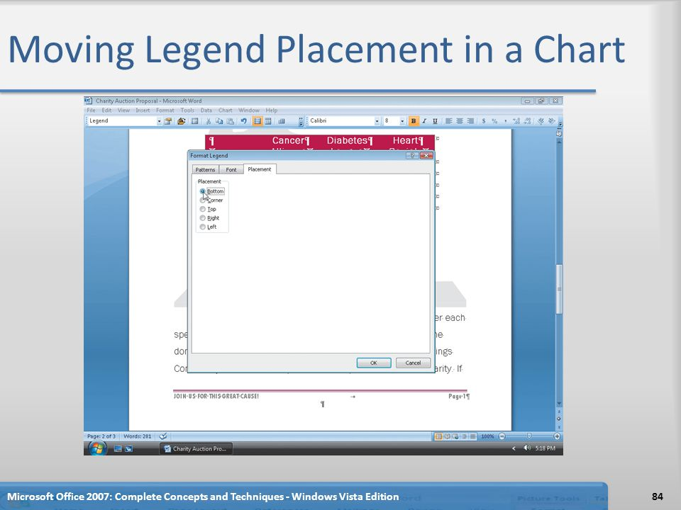 Moving Legend Placement in a Chart Microsoft Office 2007: Complete Concepts and Techniques - Windows Vista Edition84