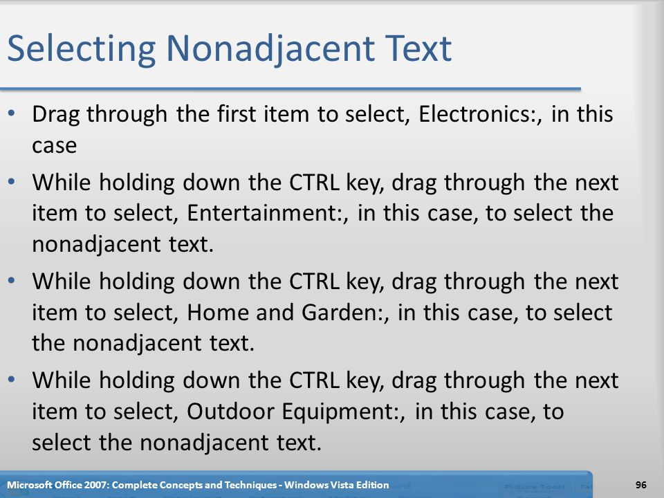 Selecting Nonadjacent Text Drag through the first item to select, Electronics:, in this case While holding down the CTRL key, drag through the next it