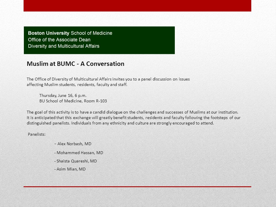 Muslim at BUMC - A Conversation The Office of Diversity of Multicultural Affairs invites you to a panel discussion on issues affecting Muslim students