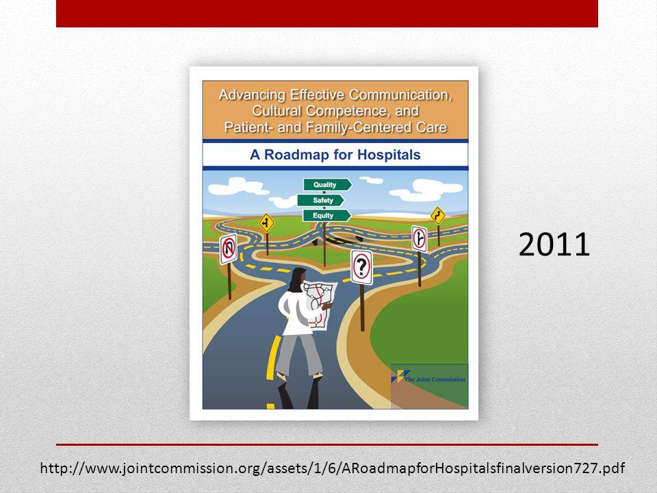 http://www.jointcommission.org/assets/1/6/ARoadmapforHospitalsfinalversion727.pdf 2011