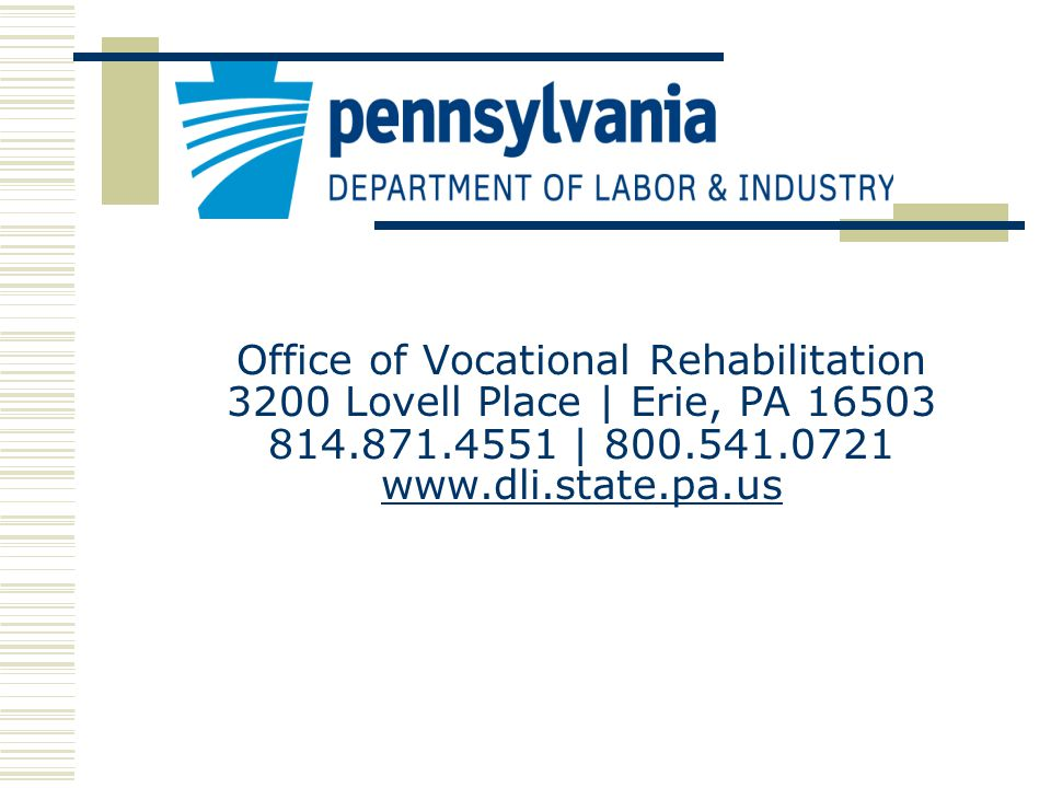 Office of Vocational Rehabilitation 3200 Lovell Place | Erie, PA |