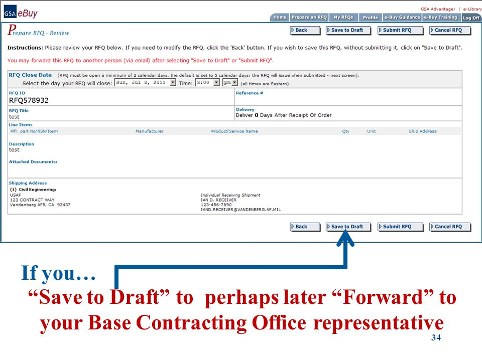 GSA eBuy – Prepare RFQ – Review Save to Draft to perhaps later Forward to your Base Contracting Office representative If you… 34