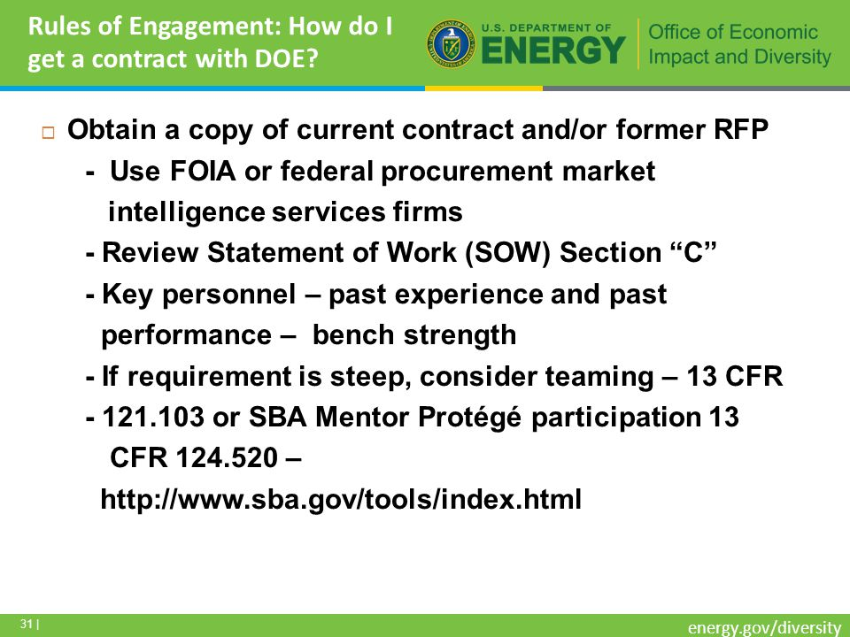 31 | energy.gov/diversity Rules of Engagement: How do I get a contract with DOE.