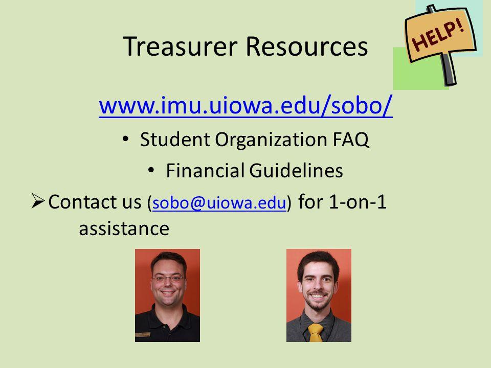 Treasurer Resources www.imu.uiowa.edu/sobo/ Student Organization FAQ Financial Guidelines Contact us (sobo@uiowa.edu) for 1-on-1 assistancesobo@uiowa.