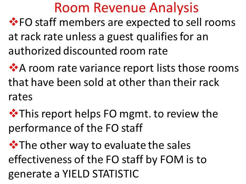 Room Revenue Analysis FO staff members are expected to sell rooms at rack rate unless a guest qualifies for an authorized discounted room rate A room