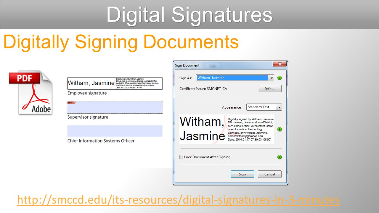 Digital Signatures What is a Digitally Signature? Digital signatures are ways you can legally sign a document. An electronic signature is a certificat
