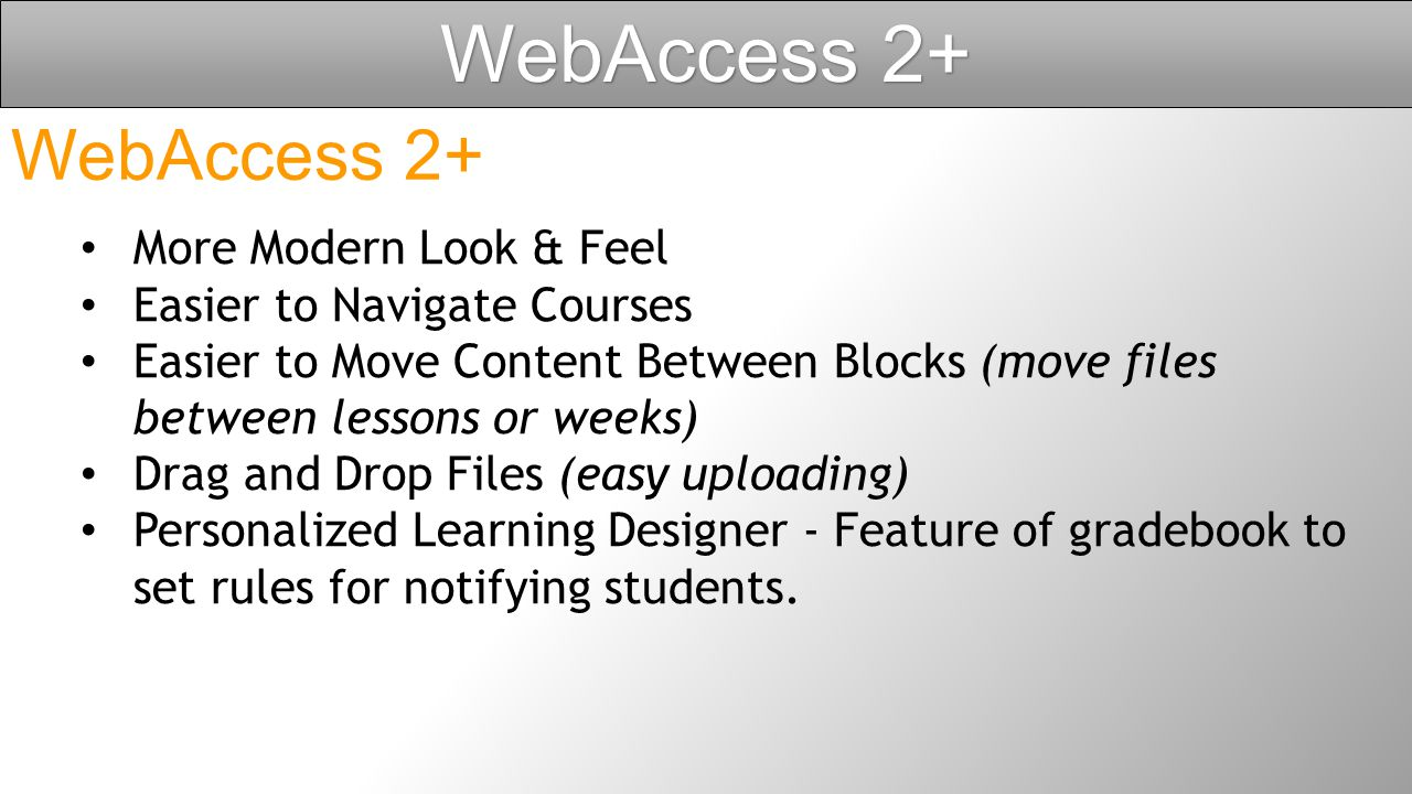 WebAccess 2+ Timeline Mar 2013 – Formed MUTT with Colleges Moodle Upgrade Training Taskforce Jun-Aug 2013 – Taskforce Created Tutorials Sept 2013 – Sa