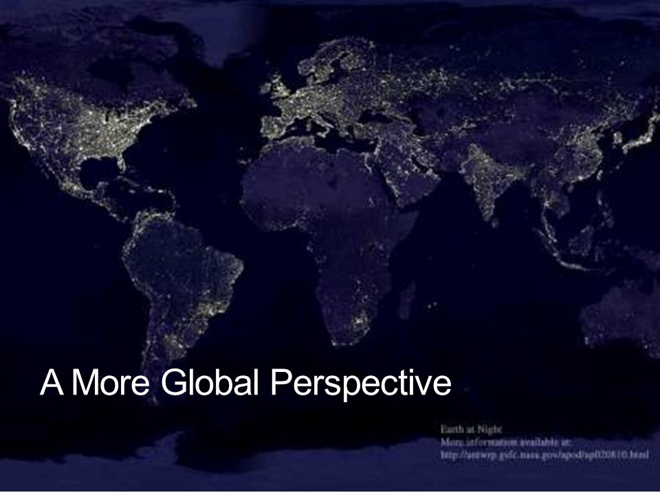 A More Global Perspective