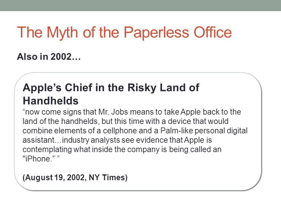 The Myth of the Paperless Office Apples Chief in the Risky Land of Handhelds now come signs that Mr.