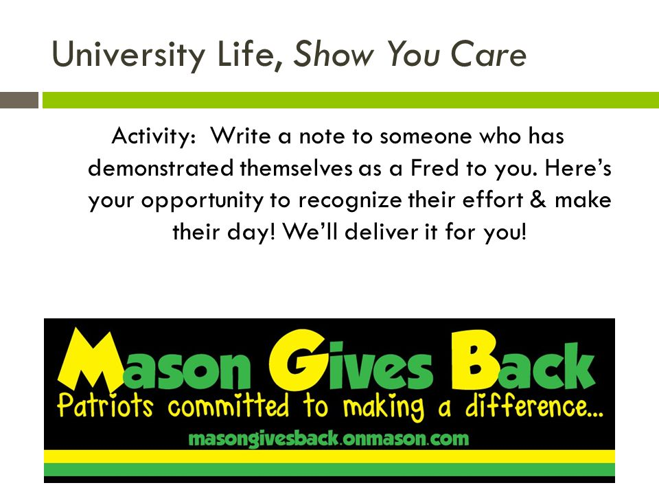 University Life, Show You Care Activity: Write a note to someone who has demonstrated themselves as a Fred to you.