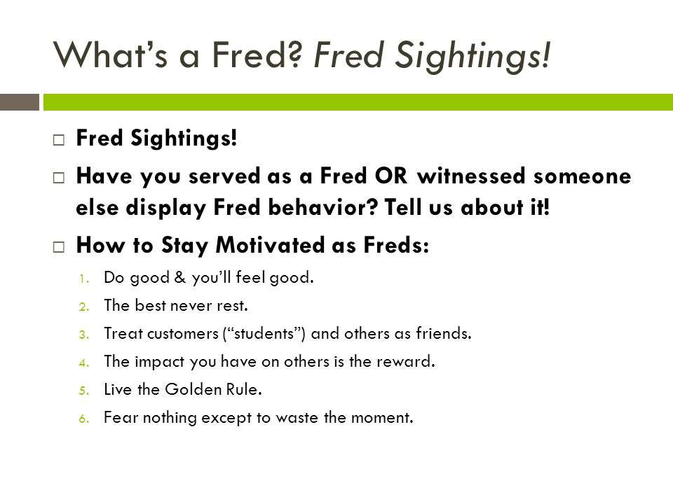 Whats a Fred. Fred Sightings. Fred Sightings.