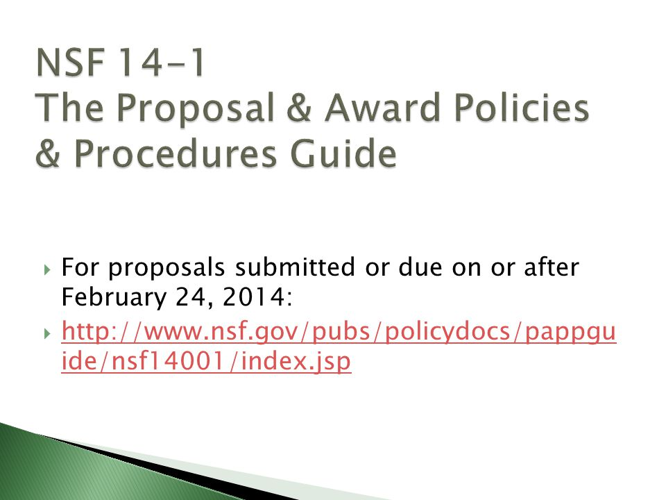 For proposals submitted or due on or after February 24, 2014:   ide/nsf14001/index.jsp   ide/nsf14001/index.jsp