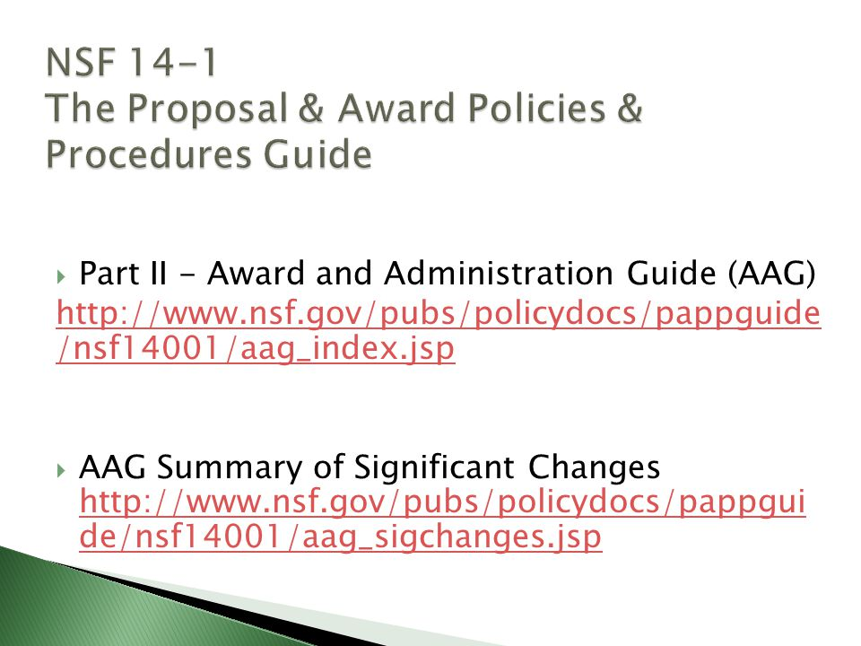 Part II - Award and Administration Guide (AAG)   /nsf14001/aag_index.jsp AAG Summary of Significant Changes   de/nsf14001/aag_sigchanges.jsp   de/nsf14001/aag_sigchanges.jsp