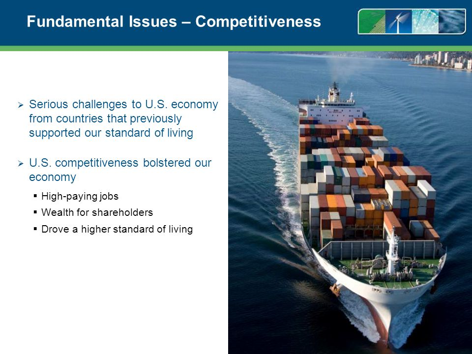 Fundamental Issues – Competitiveness Serious challenges to U.S.