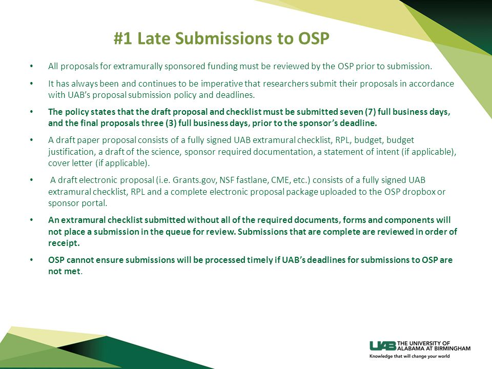 #1 Late Submissions to OSP All proposals for extramurally sponsored funding must be reviewed by the OSP prior to submission.