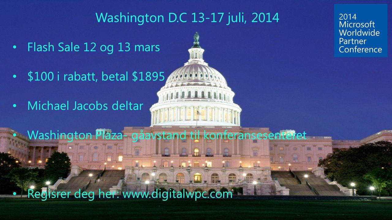 Flash Sale 12 og 13 mars $100 i rabatt, betal $1895 Michael Jacobs deltar Washington Plaza- gåavstand til konferansesenteret Regisrer deg her: www.digitalwpc.com Washington D.C 13-17 juli, 2014