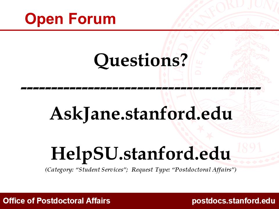 Office of Postdoctoral Affairs postdocs.stanford.edu Open Forum Questions.