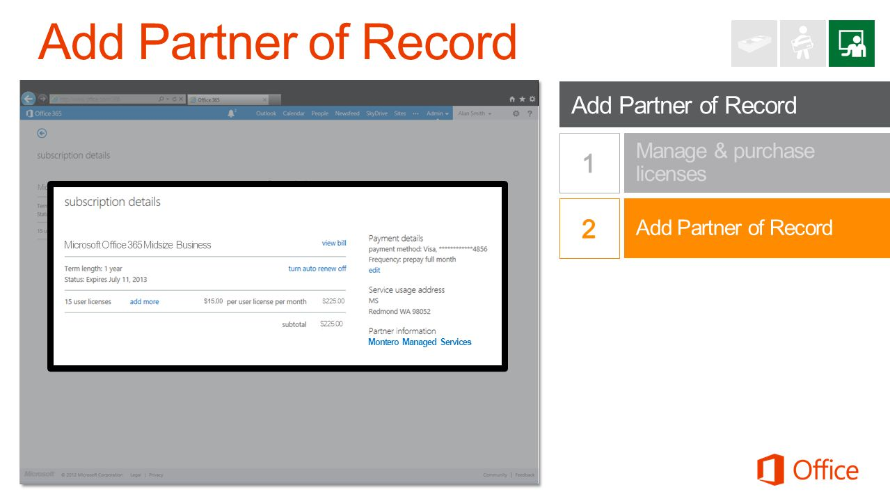 Add Partner of Record Manage & purchase licenses Office 365 Small Business Premium http://www.office.com/365 Microsoft Office 365 Midsize Business $15
