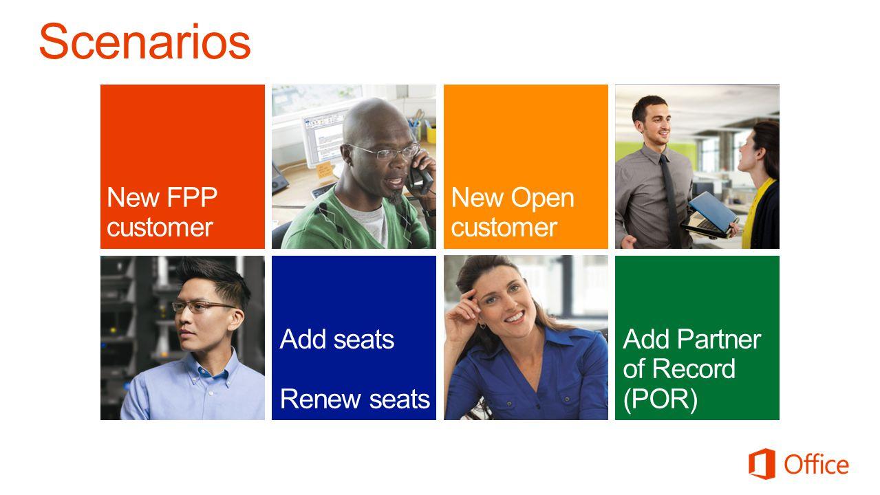 Add seats Renew seats Add Partner of Record (POR) New FPP customer New Open customer