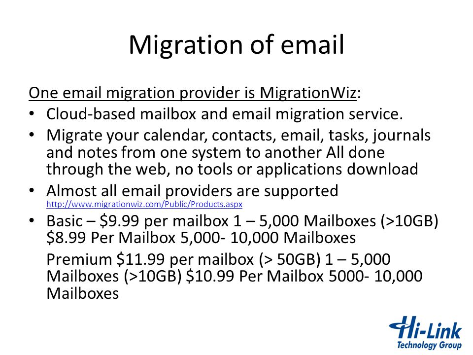 Migration of email One email migration provider is MigrationWiz: Cloud-based mailbox and email migration service. Migrate your calendar, contacts, ema