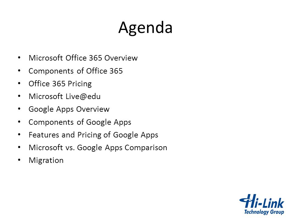 Agenda Microsoft Office 365 Overview Components of Office 365 Office 365 Pricing Microsoft Live@edu Google Apps Overview Components of Google Apps Fea