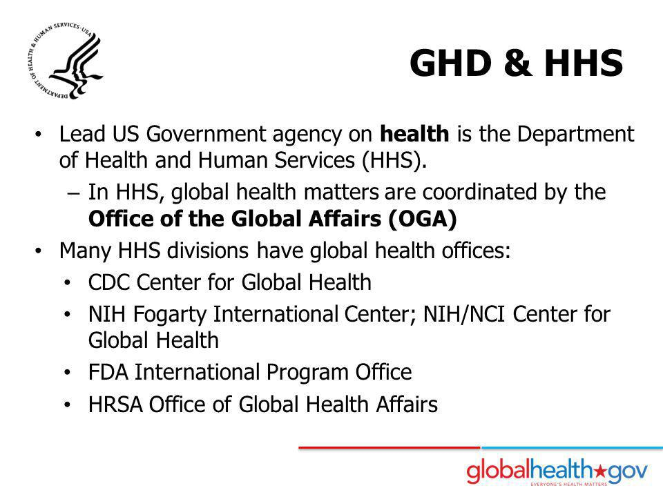 GHD & HHS Lead US Government agency on health is the Department of Health and Human Services (HHS).