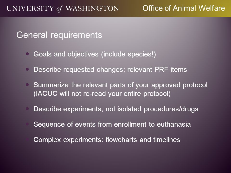General requirements Goals and objectives (include species!) Describe requested changes; relevant PRF items Summarize the relevant parts of your appro