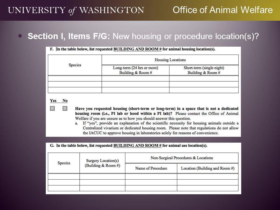 Section I, Items F/G: New housing or procedure location(s)? UNIVERSITY of WASHINGTON Office of Animal Welfare