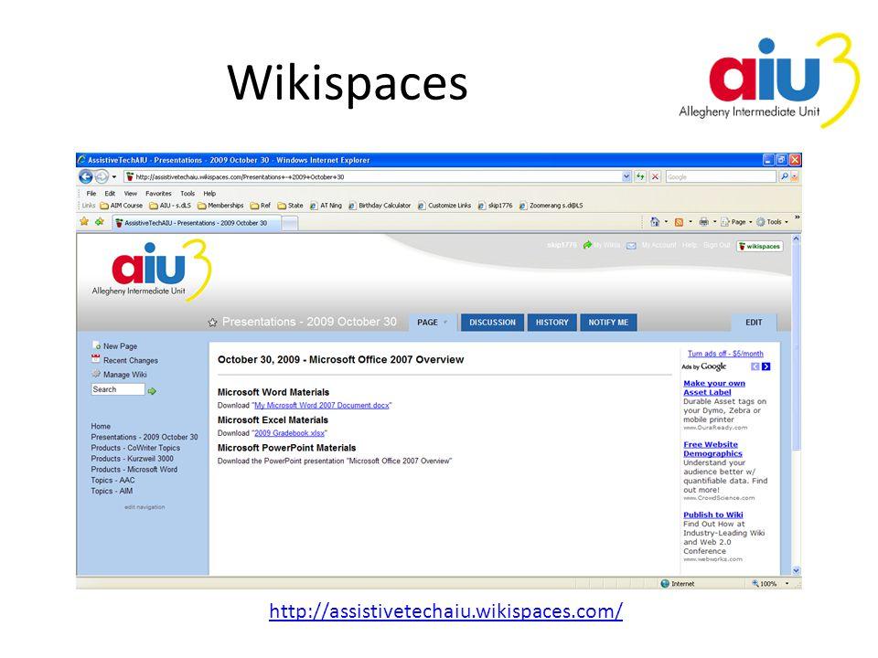 Wikispaces http://assistivetechaiu.wikispaces.com/