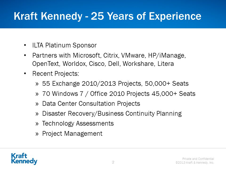 Private and Confidential ©2013 Kraft & Kennedy, Inc.