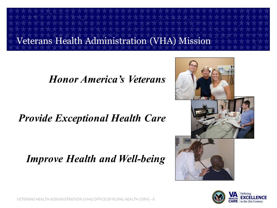 VETERANS HEALTH ADMINISTRATION (VHA) OFFICE OF RURAL HEALTH (ORH) - 17 Office of Rural Health Components Veterans Rural Health Advisory Committee (VRHAC) Federal advisory committee to advise the Secretary of Veterans Affairs on health care issues affecting enrolled Veterans residing in rural areas Veterans Rural Health Resource Centers (VRHRCs) Three regional centers: Gainesville, FL; Iowa City, IA; Salt Lake City, UT Serve as rural health experts Field-based clinical and education laboratories for VA demonstration projects/pilot projects Provide programmatic support and technical assistance to funded VA partners Veterans Integrated Service Network (VISN) Rural Consultants (VRCs) Serve as primary interface between ORH and VISN rural activities and projects Develop rural health service plans based on VISN-wide needs assessments Facilitate information sharing across the 21 VISNs Perform outreach to develop community relationships Office of Rural Health (ORH) Central Office Provides national leadership on issues pertaining to rural veterans Administer special purpose appropriation and resources Provides technical assistance, project monitoring and performance analysis functions Coordinates IHS-VA MOU to promote access for American Indian/Alaska Native Veterans 17