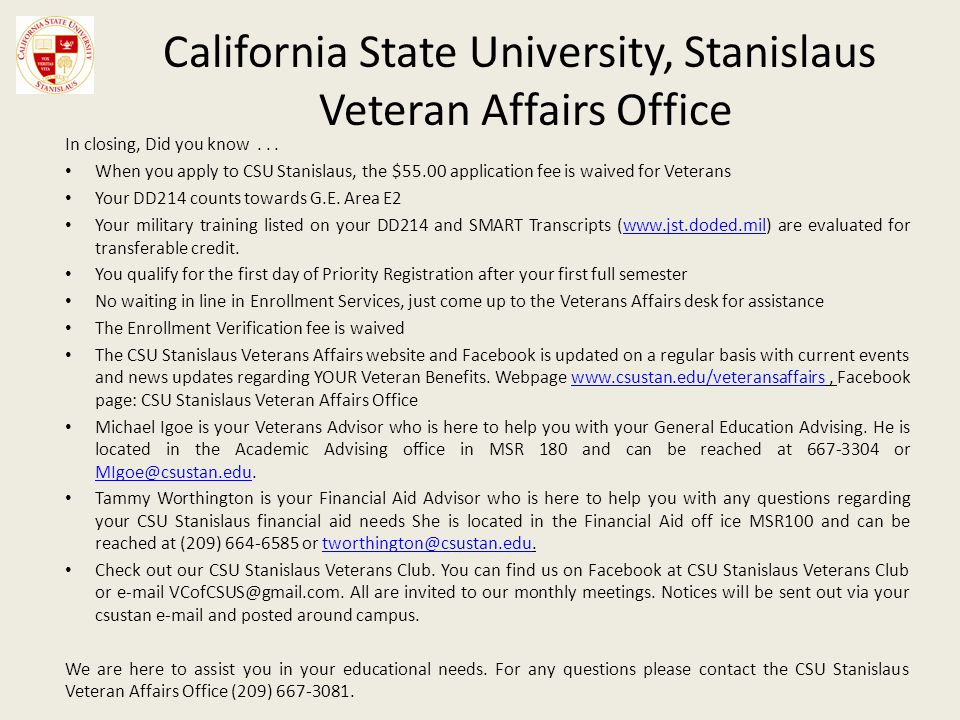 California State University, Stanislaus Veteran Affairs Office In closing, Did you know...