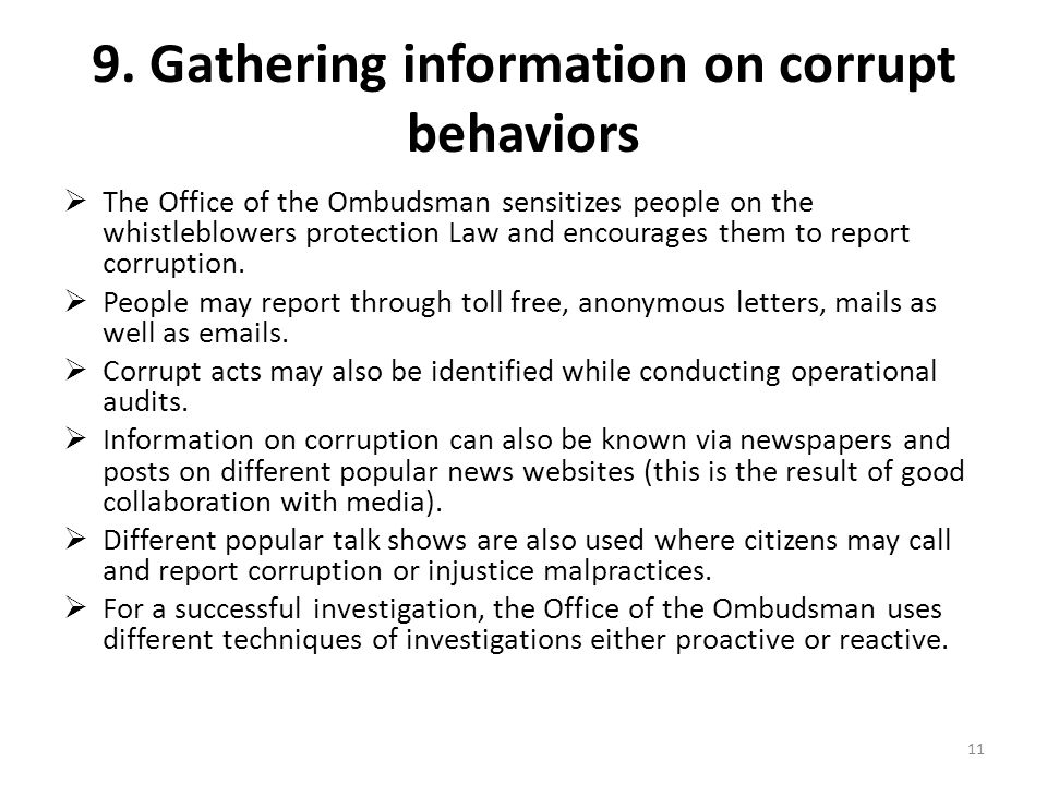 9. Gathering information on corrupt behaviors The Office of the Ombudsman sensitizes people on the whistleblowers protection Law and encourages them t