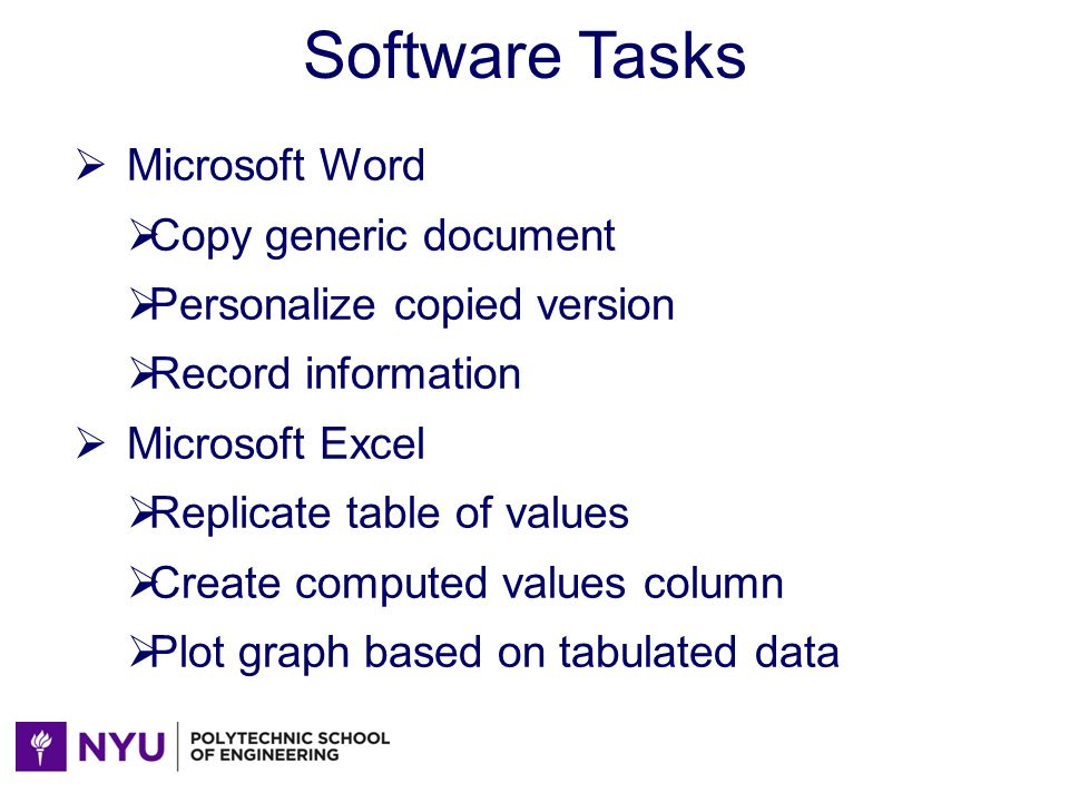 Software Tasks Microsoft Word Copy generic document Personalize copied version Record information Microsoft Excel Replicate table of values Create com