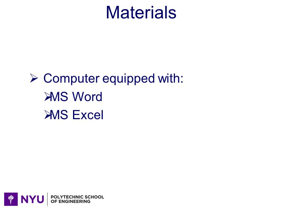 Materials Computer equipped with: MS Word MS Excel