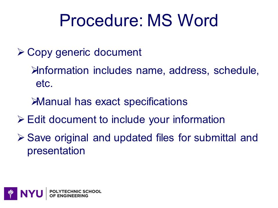Procedure: MS Word Copy generic document Information includes name, address, schedule, etc.