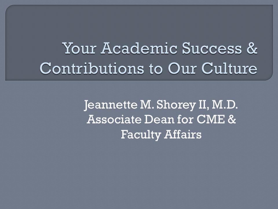 Jeannette M. Shorey II, M.D. Associate Dean for CME & Faculty Affairs