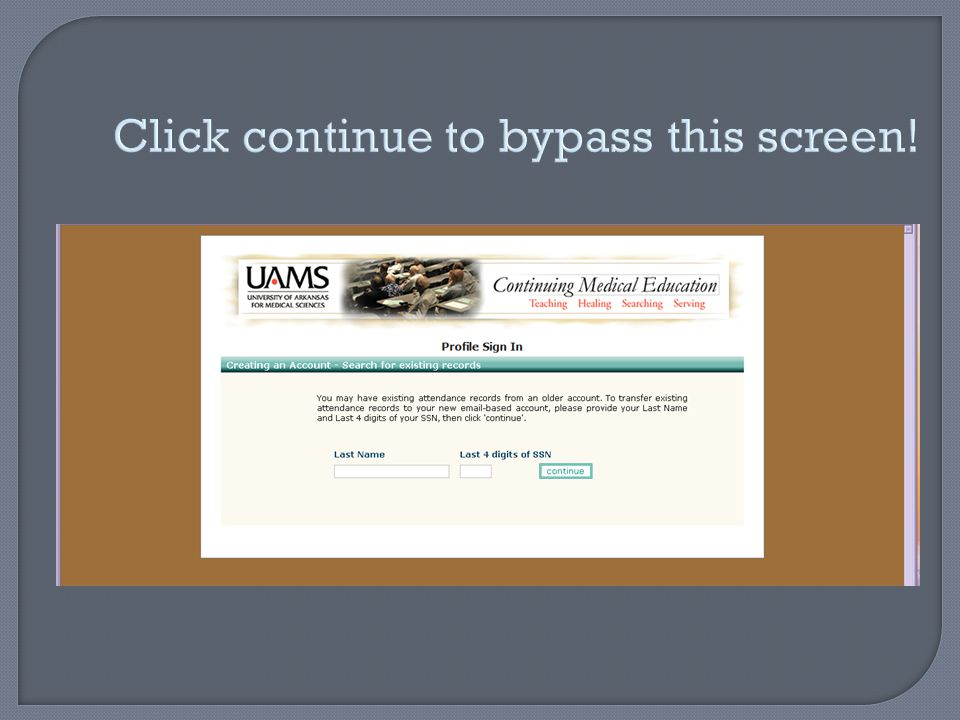 Click continue to bypass this screen!