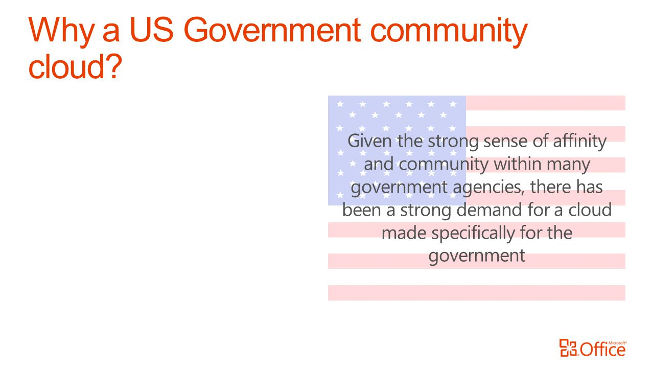 Why a US Government community cloud.