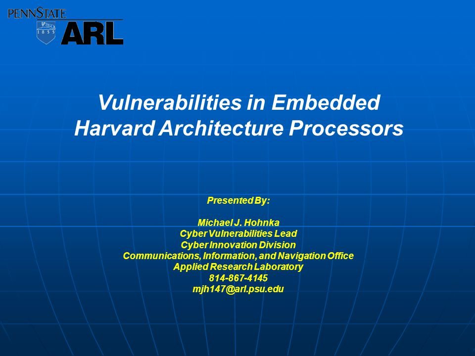 Vulnerabilities in Embedded Harvard Architecture Processors Presented By: Michael J.