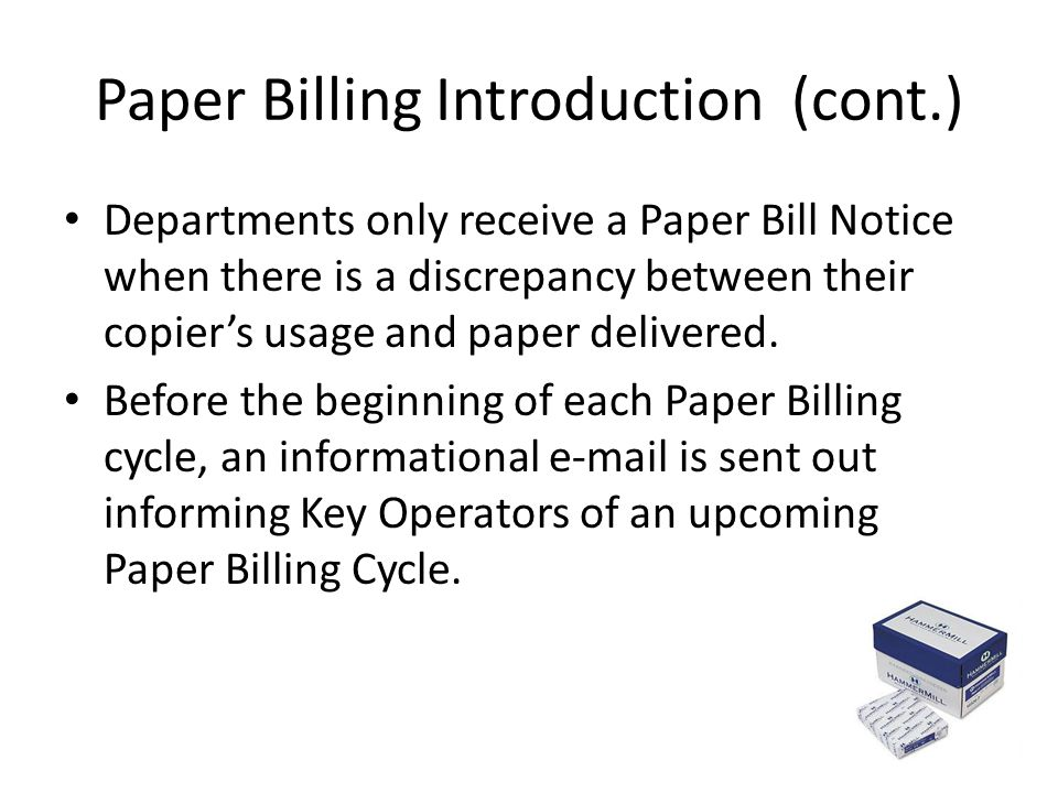 Total Paper Used – Total Copies Made = Billable Sheets Comparing the Total Paper Used to the Accounted Paper for C&P gives the number of sheets that are unaccounted for and are billable.