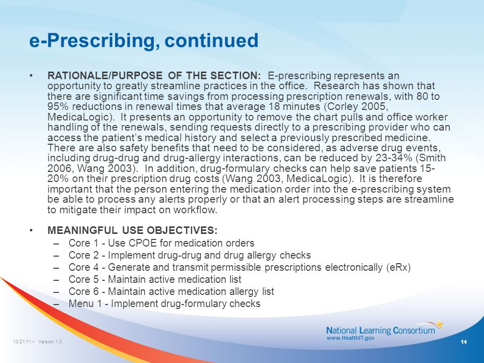 10/21/11 Version 1.0 www.HealthIT.gov e-Prescribing, continued RATIONALE/PURPOSE OF THE SECTION: E-prescribing represents an opportunity to greatly st
