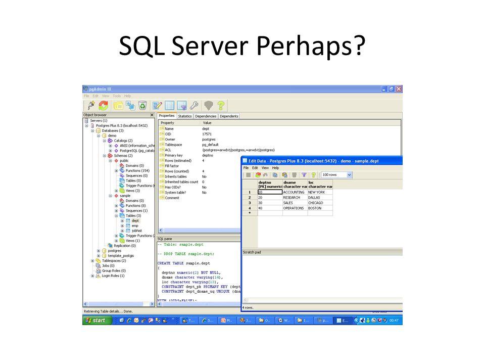 SQL Server Perhaps